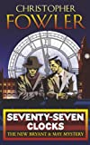 Seventy-Seven Clocks: (Bryant & May Book 3) (Bryant & May, 3)