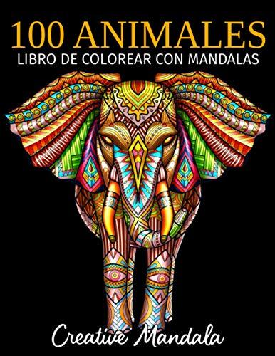100 Animales – Libro de colorear con mandalas: Libro de colorear para adultos con mandalas de animales. Libro de colorear antiestrés para adultos (Volumen 4)