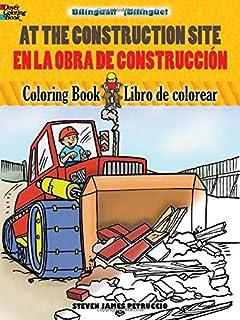 At the Construction Site Coloring Book/En La Obra de Construccion Libro de Colorear