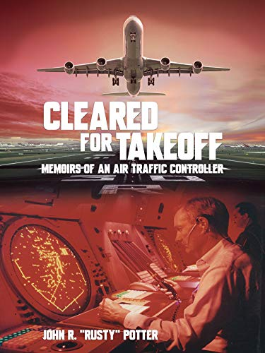 Cleared for Takeoff: Memoirs of an Air Traffic Controller (English Edition)