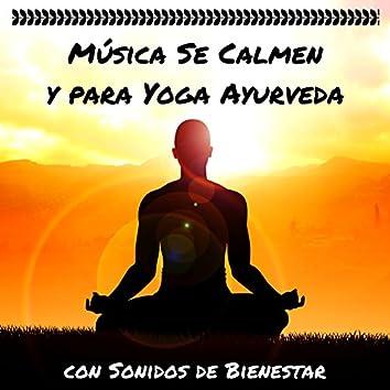 Música Se Calmen y para Yoga Ayurveda con Sonidos de Bienestar