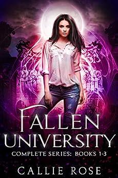 Fallen University: Complete Series (Books 1-3): A Reverse Harem Romance by [Callie Rose]