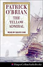 The Yellow Admiral: Aubrey/Maturin Series, Book 18