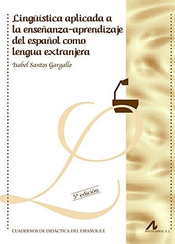 Lingüística aplicada a la enseñanza-aprendizaje del español como lengua extranjera (Cuadernos de didáctica del español/LE)