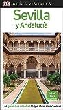 Guía Visual Sevilla y Andalucía: Las guías que enseñan lo que otras solo cuentan (GUIAS VISUALES)