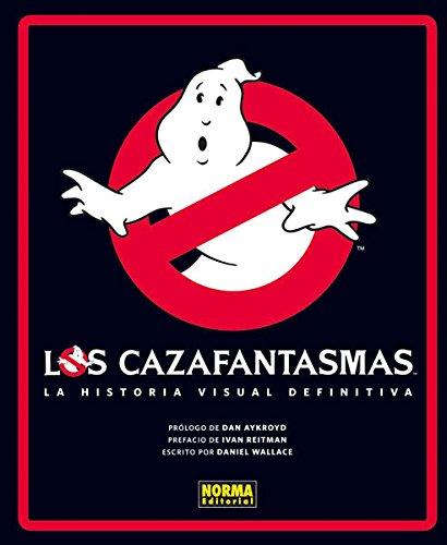 LOS CAZAFANTASMAS: LA HISTORIA VISUAL DEFINIT