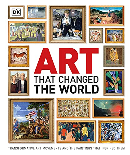 Compare Textbook Prices for Art That Changed the World: Transformative Art Movements and the Paintings That Inspired Them Illustrated Edition ISBN 9781465414359 by DK