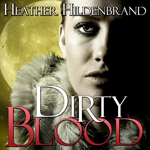 Dirty Blood     Dirty Blood Series, Book 1              By:                                                                                                                                 Heather Hildenbrand                               Narrated by:                                                                                                                                 Kelly Pruner                      Length: 11 hrs and 14 mins     67 ratings     Overall 4.2