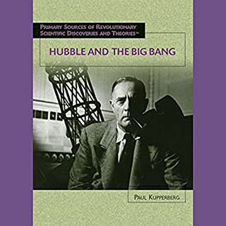Hubble and the Big Bang     Scientific Discoveries              By:                                                                                                                                 Paul Kupperberg                               Narrated by:                                                                                                                                 Jay Snyder                      Length: 1 hr and 5 mins     1 rating     Overall 5.0