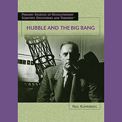 Hubble and the Big Bang     Scientific Discoveries              By:                                                                                                                                 Paul Kupperberg                               Narrated by:                                                                                                                                 Jay Snyder                      Length: 1 hr and 5 mins     9 ratings     Overall 4.4