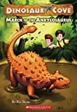 March of the Ankylosaurus (Dinosaur Cove, No. 3)