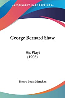 George Bernard Shaw: His Plays (1905)