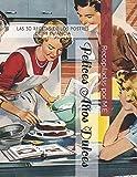 FELICES AÑOS DULCES: Las 50 recetas de los postres de mi infancia (RECETAS DE COCINA)