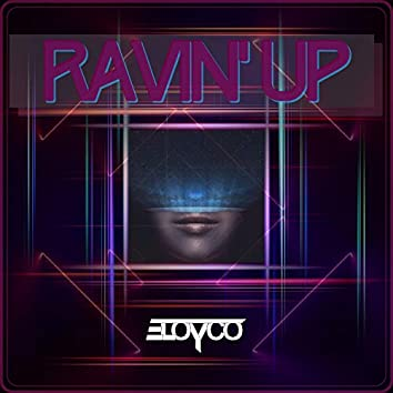 Ravin' Up