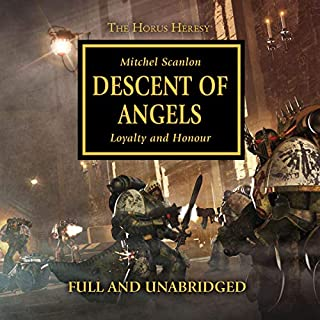 Descent of Angels     The Horus Heresy, Book 6              By:                                                                                                                                 Mitchel Scanlon                               Narrated by:                                                                                                                                 Gareth Armstrong                      Length: 10 hrs and 32 mins     536 ratings     Overall 4.4