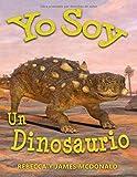 Yo Soy un Dinosaurio: Un Libro de Dinosaurios para Niños (Estoy Aprendiendo: Serie educativa en español para niños)