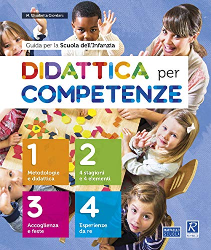 Didattica per competenze. Guida per la Scuola dell'infanzia