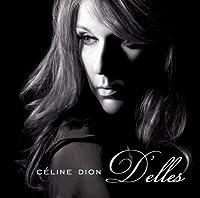 Delles by Celine Dion (2008-02-27)