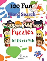 100 Fun Word Search Puzzles for Clever Kids: High Frequency Words Activity Book for Raising Confident Readers