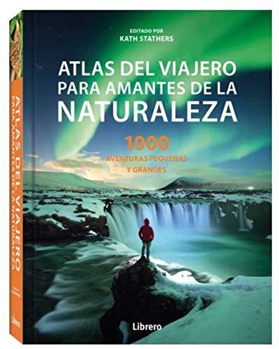 ATLAS DEL VIAJERO PARA AMANTES DE LA NATURALEZA: 1000