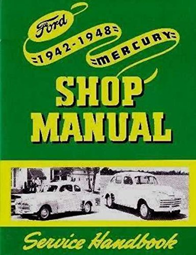 FULLY ILLUSTRATED 1942 1946 1947 1948 FORD & MERCURY FACTORY REPAIR SHOP & SERVICE MANUAL - COVERING: Ford and Mercury passenger car, Pickup, Truck, and Monarch, U.S & CANADIAN 42 46 47 48