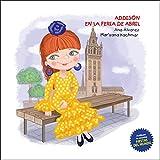 ADDISON EN LA FERIA DE ABRIL: Una colección sobre fiestas alrededor del mundo y moda infantil (COLECCIÓN ADDISON nº 3)