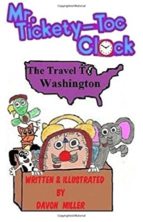 Mr. Tickety-Toc Clock: The Travel to Washington
