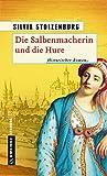 Die Salbenmacherin und die Hure: Historischer Roman