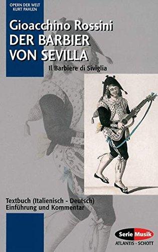 Der Barbier von Sevilla. Il Barbiere die Siviglia. Textbuch. Einführung und Kommentar