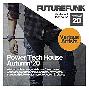 Power Tech House (Autumn '20)