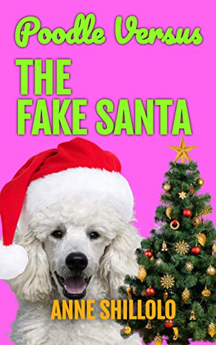 Poodle Versus The Fake Santa (Cottage Country Cozy Mysteries Book 6) by [Anne Shillolo]