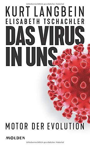 Das Virus in uns. Motor der Evolution. Der Perspektivenwechsel in der Corona-Debatte