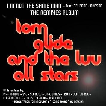I'm Not The Same Man ( The Remixes Album )