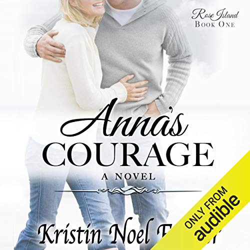 Anna's Courage Audiobook By Kristin Noel Fischer cover art