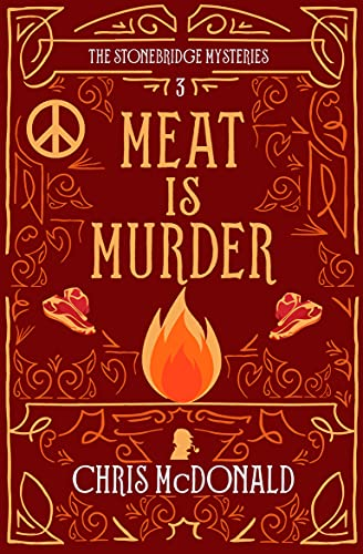 Meat is Murder: A modern cosy mystery with a classic crime heart (The Stonebridge Mysteries Book 3) by [Chris McDonald]
