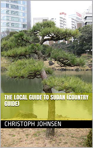 The Local Guide to Sudan (Country Guide) (English Edition)