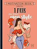 1 mois pour trouver son style (Motivation Book) - Format Kindle - 9782017096030 - 0,00 €