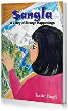 Sangla - A Valley of Strange Happenings | Inspiring Story of a Four Year Old Girl who Strives to save the Environment and ...