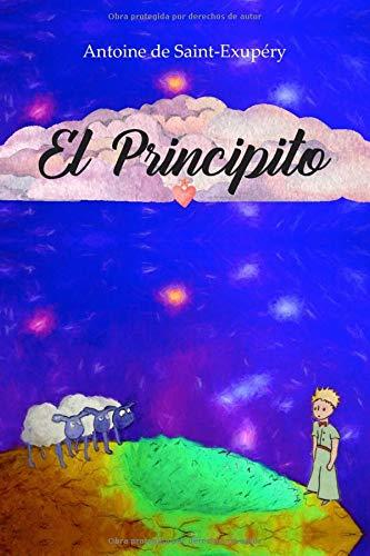 El Principito (Spanish Version): El libro mas famoso de Antoine de Saint-Exupéry en Español (Spanish Edition)