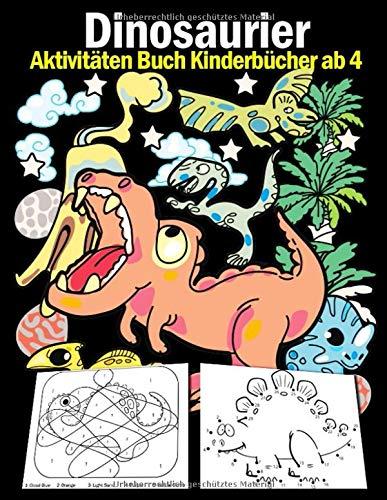 Dinosaurier Aktivitäten Buch Kinderbücher ab 4: 108 Seiten Top Klassiker Aktivitäten Für Jungen & Mädchen, Dino Malbuch, Von Punkt Zu Punkt, Labyrinth ... Zeichnung Bild, Color By Numbers in englisch!