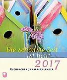 Die schönste Zeit ist heut 2017: Eschbacher Jahres-Kalender
