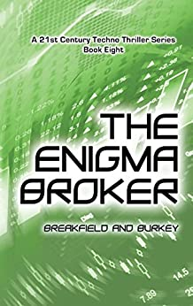 The Enigma Broker (The Enigma Series Book 8) by [Charles V Breakfield, Roxanne E Burkey]