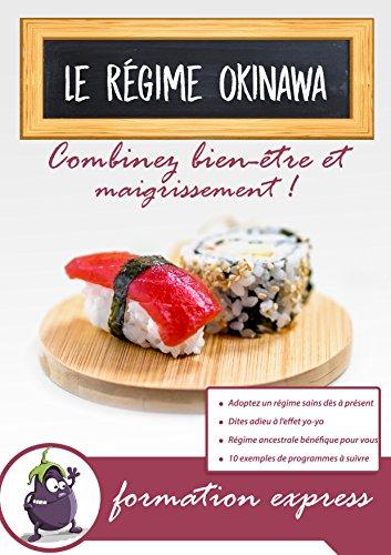 Le régime Okinawa : Combinez bien-être et maigrissement !: Formation express sur la perte de poids et le bien-être