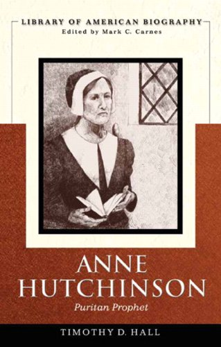 Anne Hutchinson: Puritan Prophet (Library of American Biography)