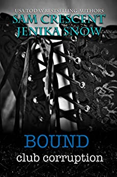 Bound (Club Corruption, 2) by [Jenika Snow, Sam Crescent]