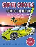 Super coches (libro de colorear): Coches de lujo, deportivos y concept cars