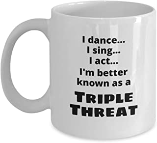 Musical Theatre Gifts - Triple Threat - Break a Leg Theater Coffee Mug Cup - Gifts for Singers Dancers Actors