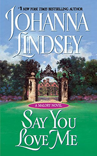 Say You Love Me (Malory-Anderson Family Book 5)