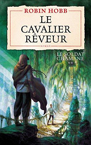 Le Soldat chamane (Tome 2) - Le cavalier rêveur