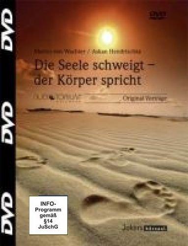 Von Wachter, Martin und Hendrischke, Askan: Die Seele schweigt - der Körper spricht - 1 DVD – JOK1068D